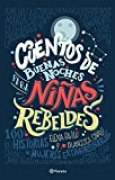 Cuentos de buenas noches para ninas rebeldes/ Good Night Stories for Rebel Girls: 100 Historias De Mujeres Extraordinarias