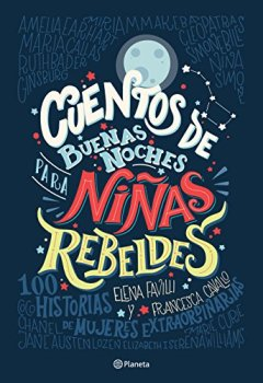 Livres Couvertures de Cuentos de buenas noches para niñas rebeldes/ Good Night Stories for Rebel Girls