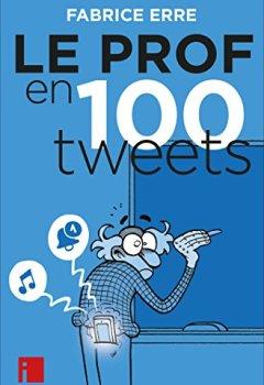 Livres Couvertures de Le Prof en 100 tweets