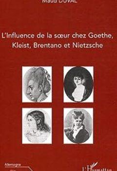Livres Couvertures de Influence de la soeur chez Goethe, Kleist, Brentano et Nietzsche