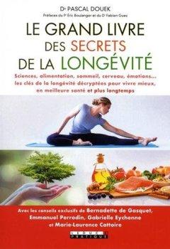 Livres Couvertures de Le grand livre des secrets de la longévité : Sciences, alimentation, sommeil, cerveau, émotions... Les clés de la longévité décryptées pour vivre mieux, en meilleure santé et plus longtemps