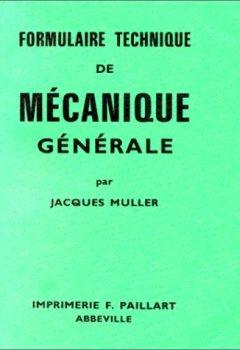 Telecharger Formulaire technique de mécanique générale de Jacques Muller