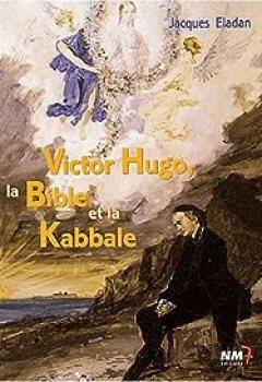 Livres Couvertures de Victor Hugo, la Bible et la Kabbale