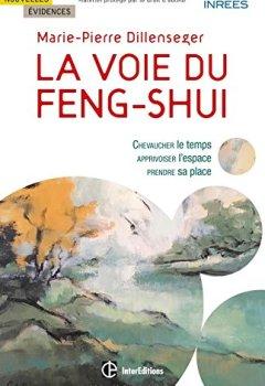 Livres Couvertures de La voie du Feng Shui - Chevaucher le temps, apprivoiser l'espace, prendre sa place