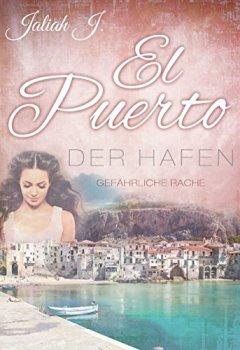 Buchdeckel von El Puerto - Der Hafen 5: Gefährliche Rache