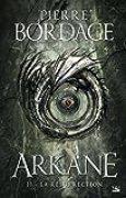 Arkane, T2 : La Résurrection