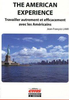 Livres Couvertures de The american Experience. Travailler autrement et efficacement avec les Américains.