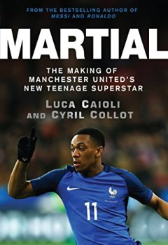 Livres Couvertures de Martial: The Making of Manchester United's New Teenage Superstar