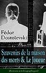 Fédor Dostoïevski: Souvenirs de la maison des morts & Le Joueur (Romans autobiographiques)
