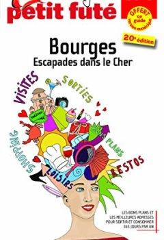 Livres Couvertures de Petit Futé Bourges : Escapades dans le Berry