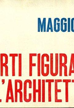 Livres Couvertures de Le arti figurative nell'architettura