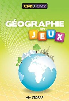 Livres Couvertures de Géographie en jeux CM1-CM2