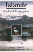 Livres Couvertures de Islande : Le guide de l'île aux volcans