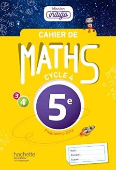 Livres Couvertures de Cahier de maths Mission Indigo 5e - éd. 2017: mathématiques