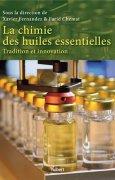 Livres Couvertures de La chimie des huiles essentielles - Tradition et innovation