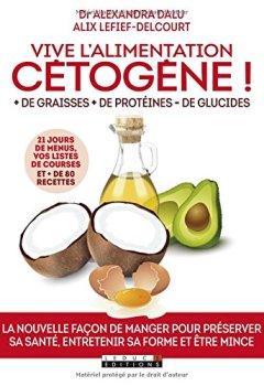 Livres Couvertures de Vive l'alimentation cétogène ! + de graisses + de protéines - de glucides