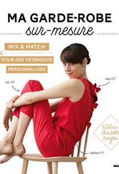 Livres Couvertures de Ma garde-robe sur-mesure : Mix & match pour des vêtements personnalisés. Avec patrons à taille réelle