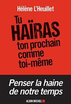 Livres Couvertures de Tu haïras ton prochain comme toi-même : Les tentations radicales de la jeunesse