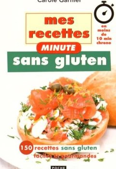 Livres Couvertures de Mes recettes minute sans gluten : En moins de 10 min chrono, 150 recettes sans gluten faciles et gourmandes