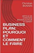 BUSINESS PLAN: POURQUOI ET COMMENT LE FAIRE: ARTICLE DE CHRISTIAN BONNIN  AUTEUR ET EXPERT