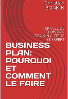 Livres Couvertures de BUSINESS PLAN: POURQUOI ET COMMENT LE FAIRE: ARTICLE DE CHRISTIAN BONNIN AUTEUR ET EXPERT
