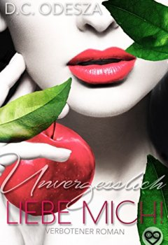 Cover von LIEBE MICH! – Unvergesslich: Verbotener Liebesroman