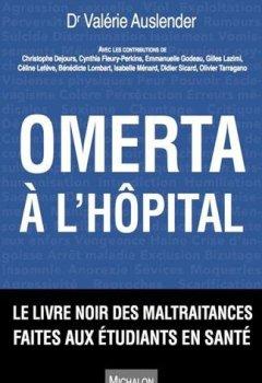 Livres Couvertures de Omerta à l'hôpital. Le livre noir des maltraitances faites aux étudiants en santé