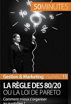 Livres Couvertures de La règle des 80/20 ou la loi de Pareto: Comment mieux s'organiser au quotidien ? (Gestion & Marketing t. 15)