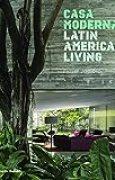 Casa Moderna: Latin American Living