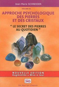 Livres Couvertures de Approche psychologique des pierres et des cristaux : Volume 1, Le secret des pierres au quotidien