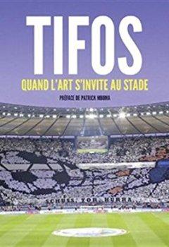 Livres Couvertures de Tifos, quand l'art s'invite au stade