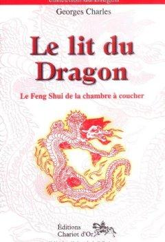 Livres Couvertures de Le lit du dragon : Le feng shui de la chambre à coucher