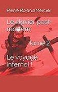 Le clavier post-mortem - Tome 2 - Le voyage infernal !