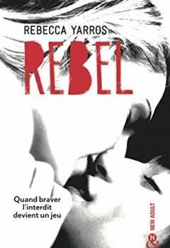 Livres Couvertures de Rebel : Après Wilder et Nova, la suite de la série New Adult tant attendue - Les Renegades T3 (&H)