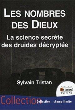 Livres Couvertures de Les nombres des Dieux - La science secrète des druides décryptée