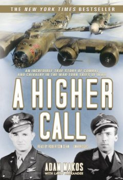 Buchdeckel von A Higher Call: An Incredible True Story of Combat and Chivalry in the War-Torn Skies of World War II