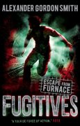 Escape from Furnace: Fugitives Vol 4