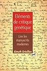 Éléments de critique génétique : Lire les manuscrits modernes