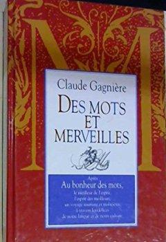 Telecharger Des mots et merveilles de Claude Gagni�re