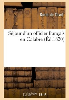 Livres Couvertures de Séjour d'un officier français en Calabre (Éd.1820)