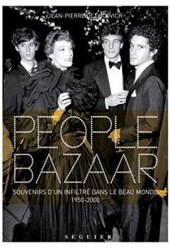 Livres Couvertures de People Bazaar - Souvenirs d'un infiltré dans le beau monde. 1950-2000