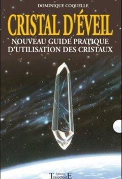 Livres Couvertures de Cristal d'éveil - Nouveau guide prat. d'utilisation des cristaux