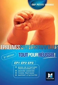 Livres Couvertures de Epreuves professionnelles EP1-EP2-EP3 CAP Petite Enfance Tout pour réussir 3e édition