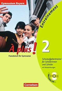 Abdeckungen À plus! - Ausgabe 2004: À plus! 2 - Entraînement - Gymnasien Bayern - Schulaufgabentrainer für Schülerinnen und Schüler mit Musterlösungen und Audio CD