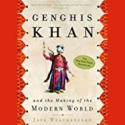 Genghis Khan and the Making of the Modern World | [Jack Weatherford]