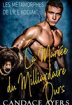 Livres Couvertures de La Mariée du Milliardaire Ours (Les Métamorphes de l'Île Kodiak t. 1)