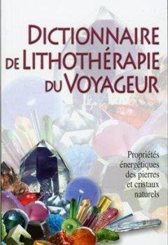 Livres Couvertures de Dictionnaire de lithothérapie du voyageur