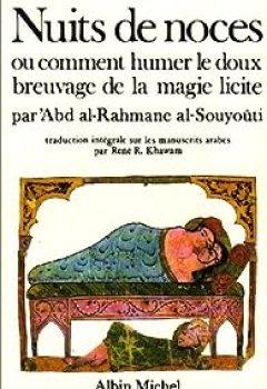 Livres Couvertures de Nuits de noces, ou, Comment humer le doux breuvage de la magie licite