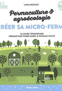 Livres Couvertures de Créer sa micro-ferme : permaculture et agroécologie
