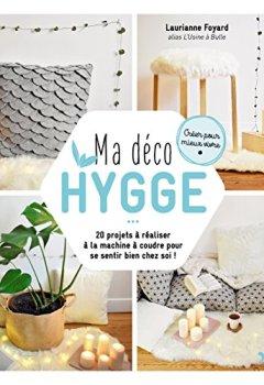 Livres Couvertures de Ma déco HYGGE : 20 projets à réaliser à la machine à coudre pour se sentir bien chez soi !